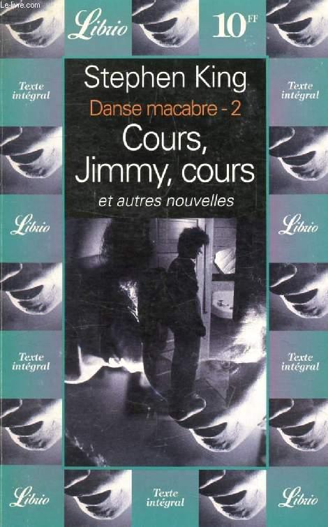COURS, JIMMY, COURS, ET AUTRES NOUVELLES (DANSE MACABRE, 2)