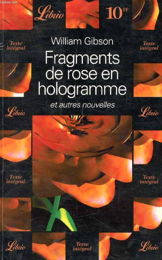 FRAGMENTS DE ROSE EN HOLOGRAMME, ET AUTRES NOUVELLES
