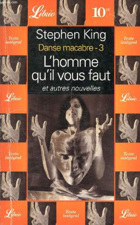 L'HOMME QU'IL VOUS FAUT, ET AUTRES NOUVELLES (DANSE MACABRE, 3)