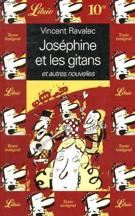 JOSEPHINE ET LES GITANS, ET AUTRES NOUVELLES