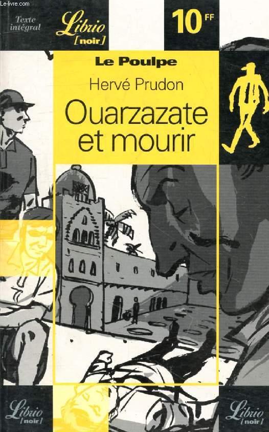 OUARZAZATE ET MOURIR (LE POULPE)