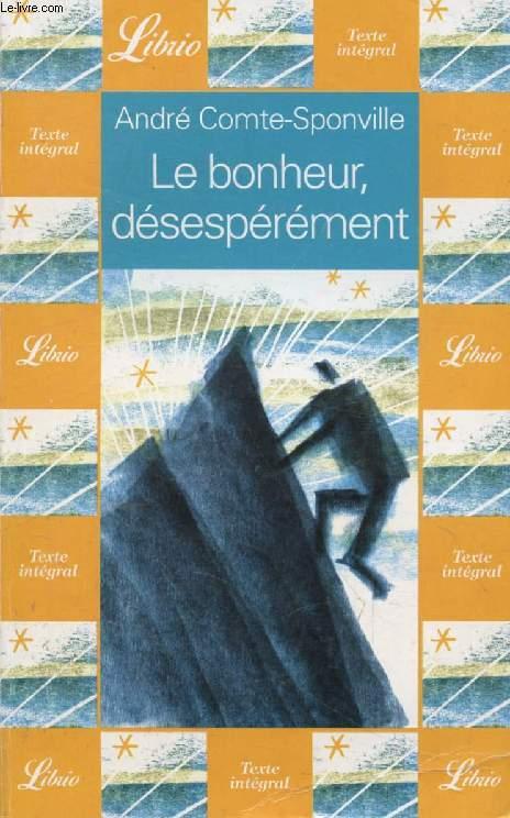 LE BONHEUR, DESESPEREMENT