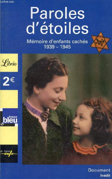 PAROLES D'ETOILES, MEMOIRE D'ENFANTS CACHES, 1939-1945