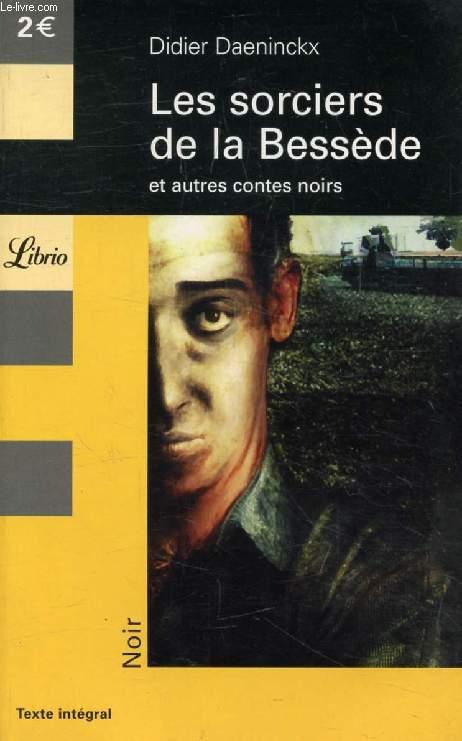 LES SORCIERS DE LA BESSEDE, ET AUTRES CONTES NOIRS