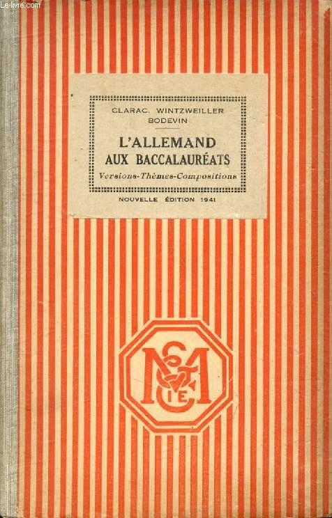L'ALLEMAND AUX EXAMENS, VERSIONS, THEMES, COMPOSITIONS, GRAMMAIRE, CLASSES DE 2de, 1re, PHILOSOPHIE, MATHEMATIQUES, CLASSES PREPARATOIRES AUX G.E.