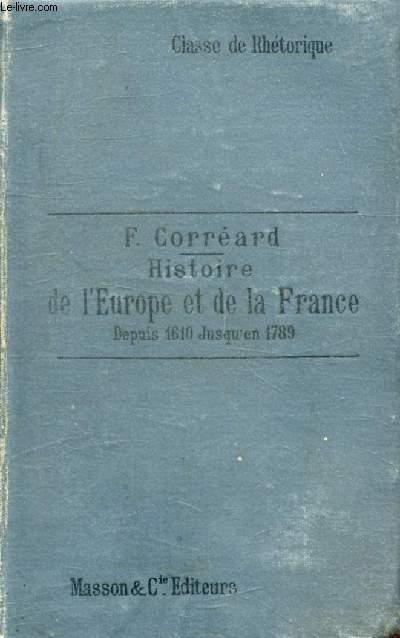 HISTOIRE DE L'EUROPE ET DE LA FRANCE, DE 1610 A 1789, CLASSE DE RHETORIQUE