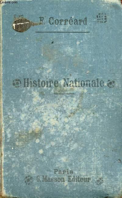 HISTOIRE NATIONALE ET NOTIONS SOMMAIRES D'HISTOIRE GENERALE, DEPUIS LE MILIEU DU XVe SIECLE JUSQU'A LA MORT DE LOUIS XIV