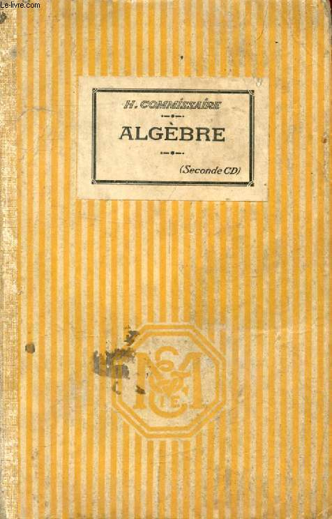 LECONS D'ALGEBRE, CLASSES DE 2de C ET D
