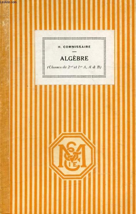 LECONS D'ALGEBRE, CLASSES DE 2de ET 1re A, A', B