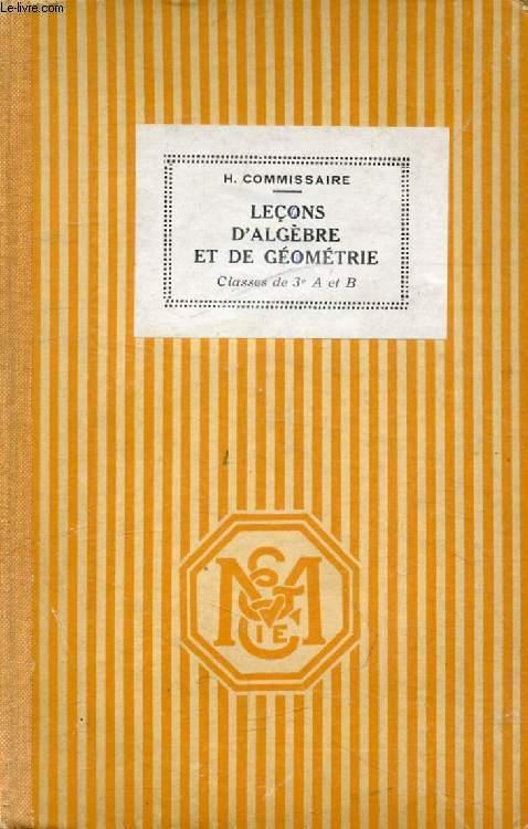 LECONS D'ALGEBRE ET DE GEOMETRIE, CLASSES DE 3e A ET B