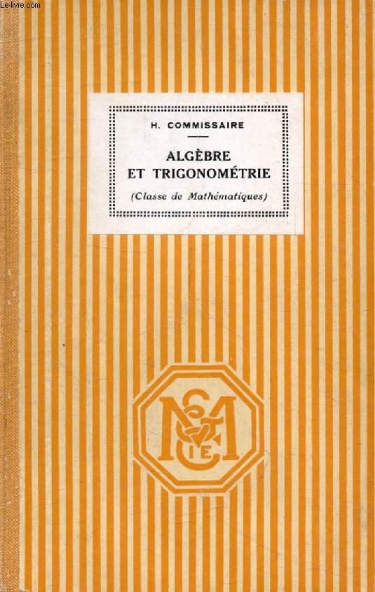 LECONS D'ALGEBRE ET DE TRIGONOMETRIE, CLASSE DE MATHEMATIQUES