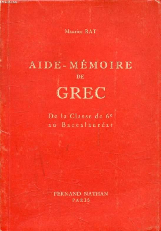 AIDE-MEMOIRE DE GREC (VADE-MECUM DES ETUDES GRECQUES), POUR TOUTES LES CLASSES JUSQU'AU BACCALAUREAT