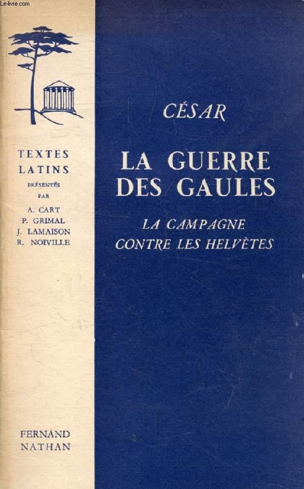 LA GUERRE DES GAULES, LA CAMPAGNE CONTRE LES HELVETES