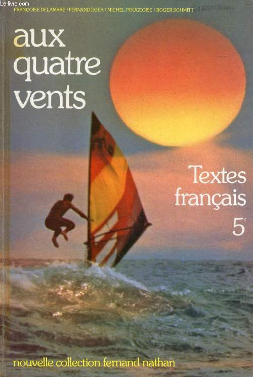 Aux Quatre Vents Textes Francais 5e