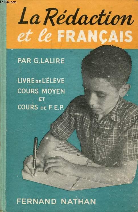 La Redaction Et Le Francais Livre De L Eleve Cours Moyen Cours De Fin D Etudes Classes De 5e Et 6e Des Lycees Colleges Et Cours Complementaires