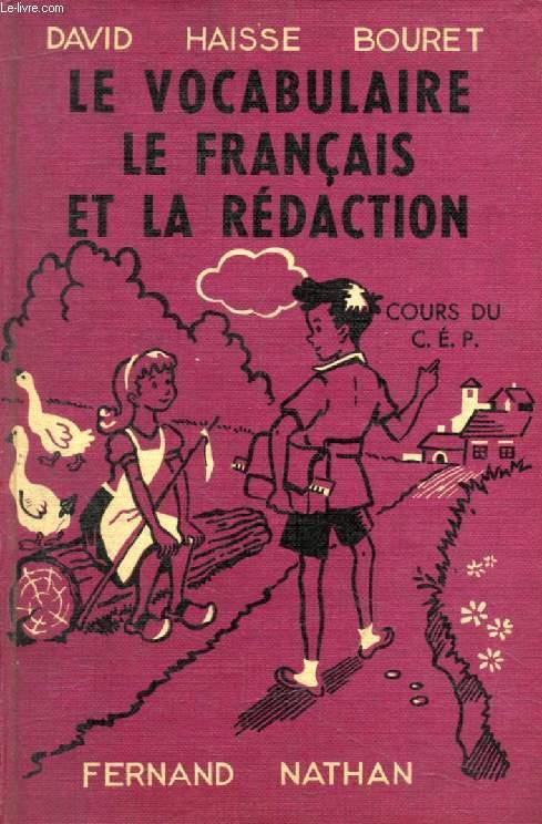 LE VOCABULAIRE, LE FRANCAIS ET LA REDACTION AU CERTIFICAT D'ETUDES ET A LA CLASSE DE FIN D'ETUDES