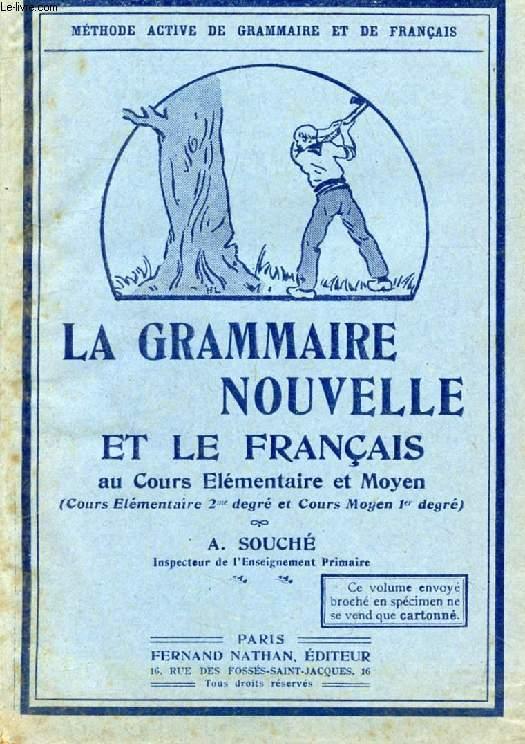 LA GRAMMAIRE NOUVELLE ET LE FRANCAIS AU COURS ELEMENTAIRE ET MOYEN