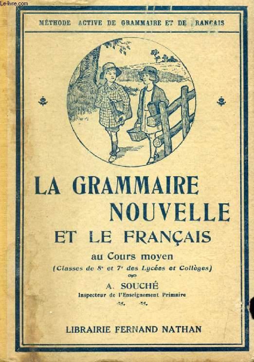 LA GRAMMAIRE NOUVELLE ET LE FRANCAIS AU COURS MOYEN, CLASSES DE 8e ET DE 7e