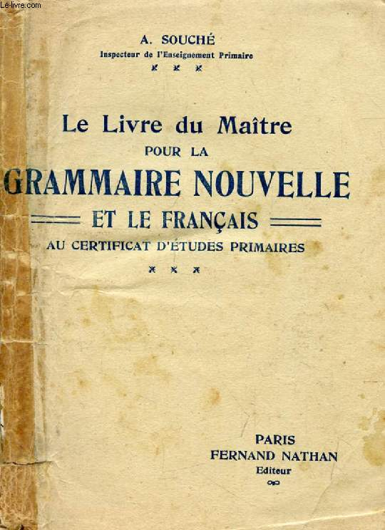 LE LIVRE DU MAITRE POUR LA GRAMMAIRE NOUVELLE ET LE FRANCAIS AU CERTIFICAT D'ETUDES PRIMAIRES
