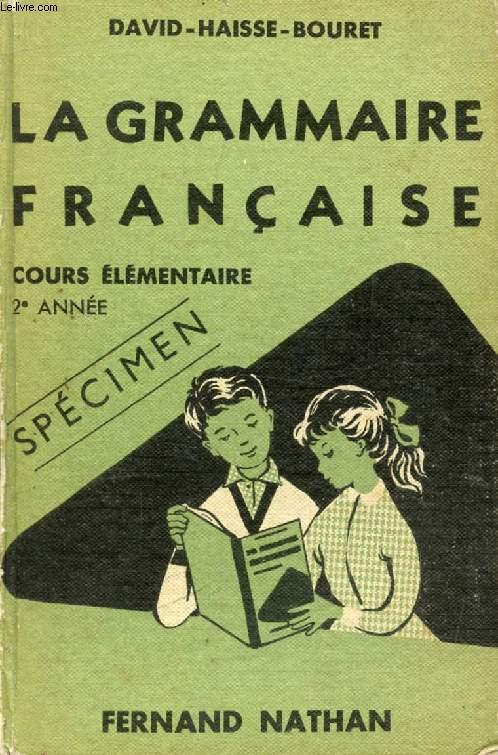 LA GRAMMAIRE FRANCAISE, COURS ELEMENTAIRE 2e ANNEE