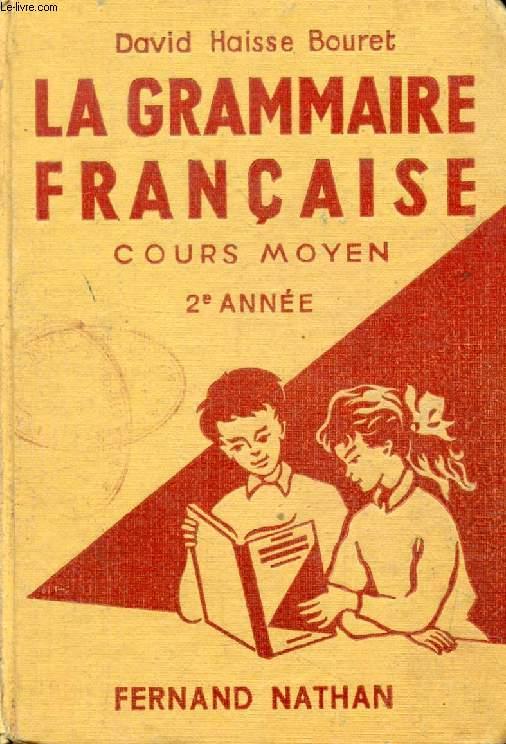 LA GRAMMAIRE FRANCAISE, COURS MOYEN 2e ANNEE