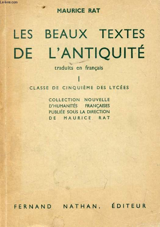 LES BEAUX TEXTES DE L'ANTIQUITE TRADUITS EN FRANCAIS, I, CLASSE DE 5e