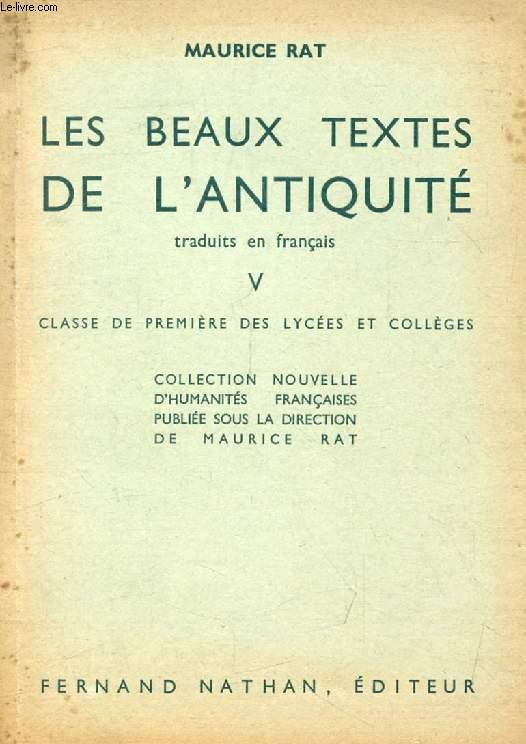 LES BEAUX TEXTES DE L'ANTIQUITE TRADUITS EN FRANCAIS, V, CLASSE DE 1re