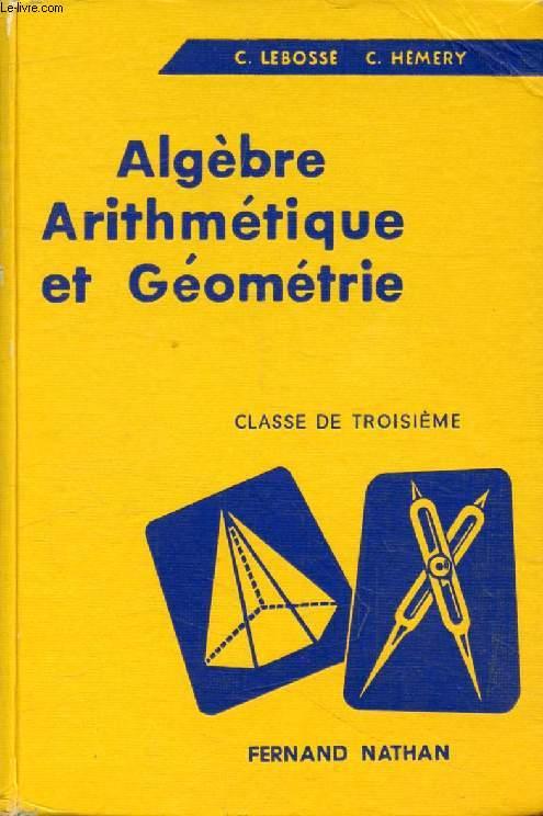 ALGEBRE, ARITHMETIQUE ET GEOMETRIE, CLASSE DE 3e