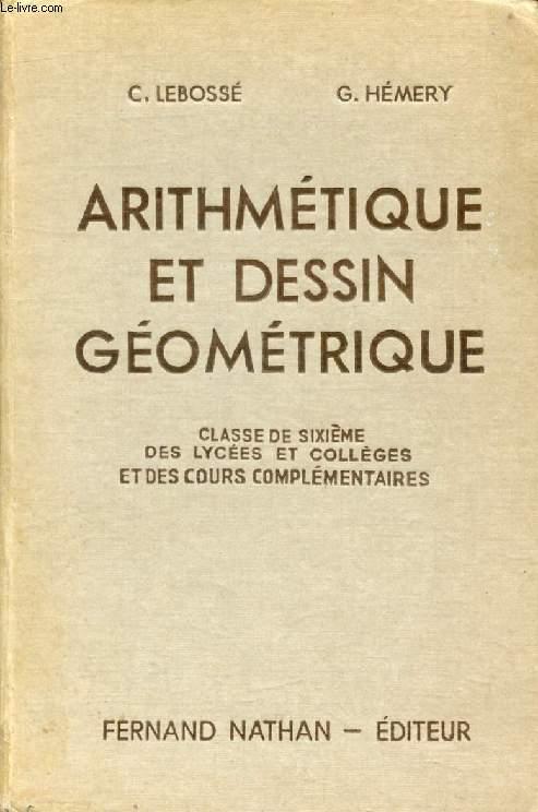 ARITHMETIQUE ET DESSIN GEOMETRIQUE, CLASSE DE 6e