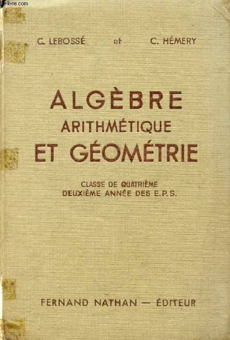 ALGEBRE, ARITHMETIQUE ET GEOMETRIE, CLASSE DE 4e, 2e ANNEE DES E.P.S. ET DES C.C.