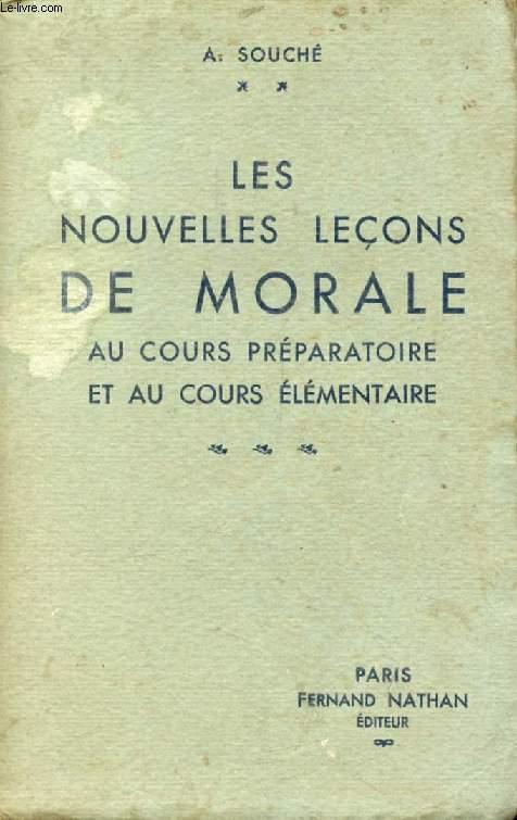 LES NOUVELLES LECONS DE MORALE AU COURS PREPARATOIRE ET AU COURS ELEMENTAIRE