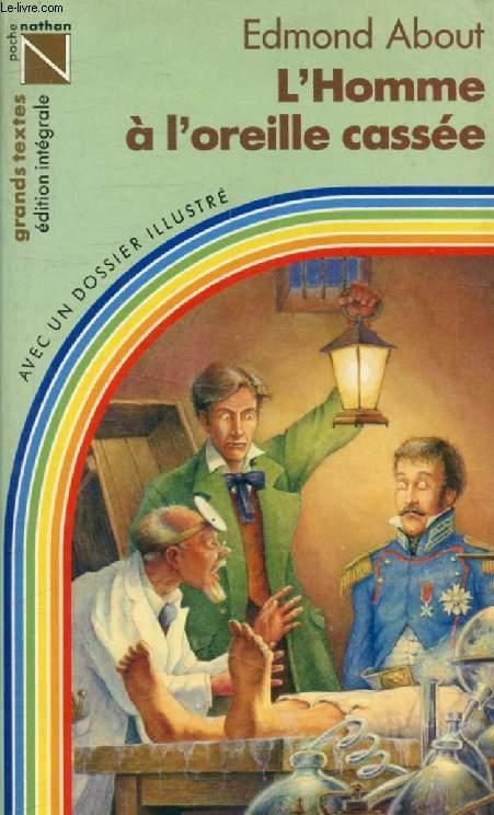 L'HOMME A L'OREILLE CASSEE (Grands Textes)