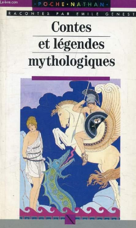 CONTES ET LEGENDES MYTHOLOGIQUES (Arc-en-Poche, Contes et Légendes)