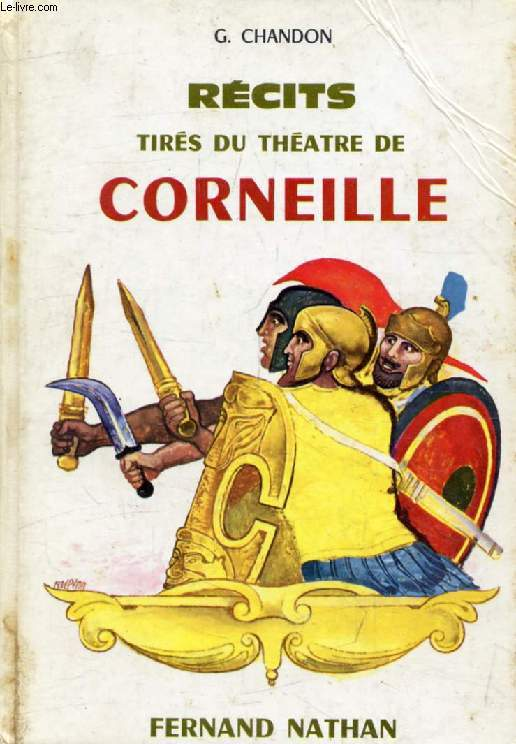 RECITS TIRES DU THEATRE DE CORNEILLE (Contes et Légendes de Tous les Pays)