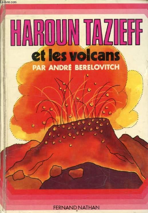 HAROUN TAZIEFF ET LES VOLCANS (Grand A)