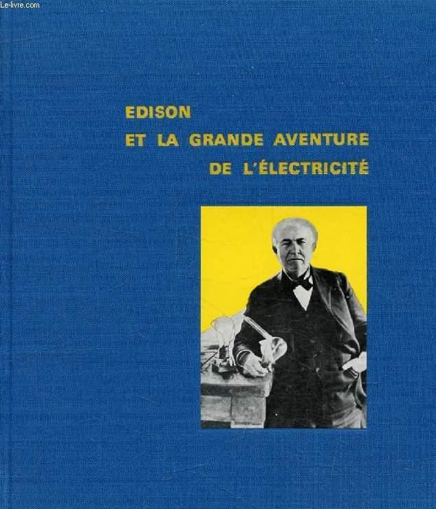 EDISON ET LA GRANDE AVENTURE DE L'ELECTRICITE