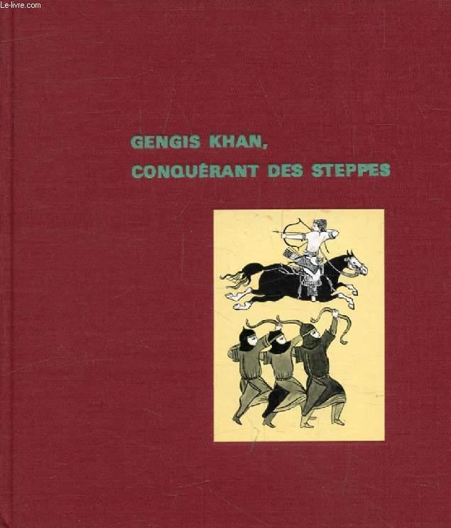 GENGIS KHAN CONQUERANT DES STEPPES