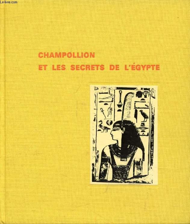 CHAMPOLLION ET LES SECRETS DE L'EGYPTE