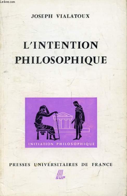 L'INTENTION PHILOSOPHIQUE (Le Philosophe)