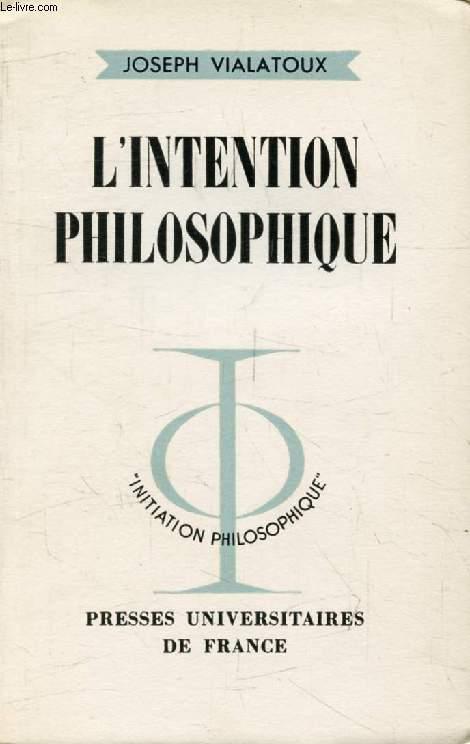 L'INTENTION PHILOSOPHIQUE (Initiation Philosophique)