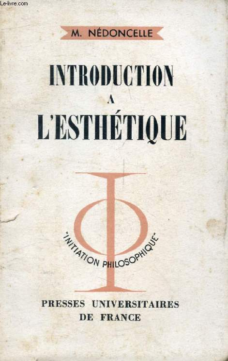 INTRODUCTION A L'ESTHETIQUE (Initiation Philosophique)