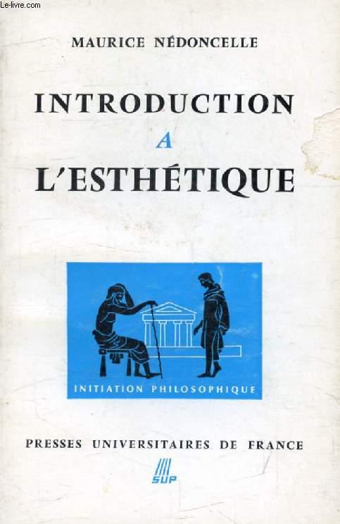 INTRODUCTION A L'ESTHETIQUE (Initiation Philosophique)