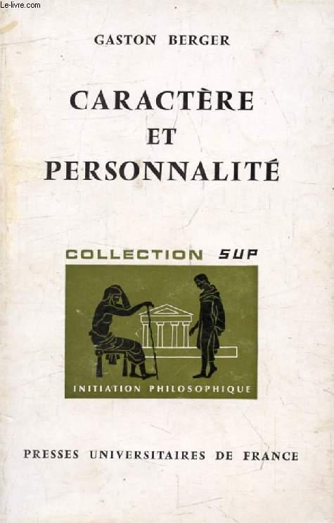 CARACTERE ET PERSONNALITE (Initiation Philosophique)