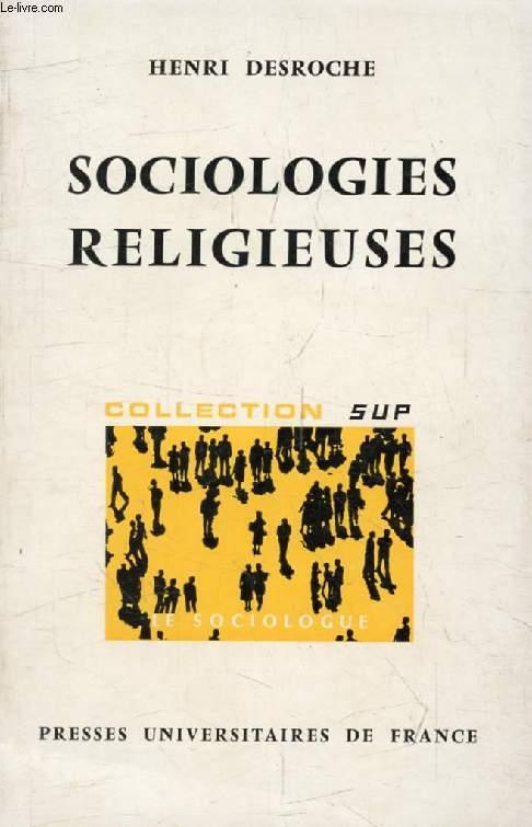 SOCIOLOGIES RELIGIEUSES (Le Sociologue)