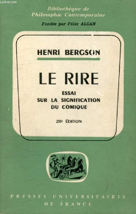 LE RIRE, ESSAI SUR LA SIGNIFICATION DU COMIQUE (Bibliothèque de Philosophie Contemporaine)