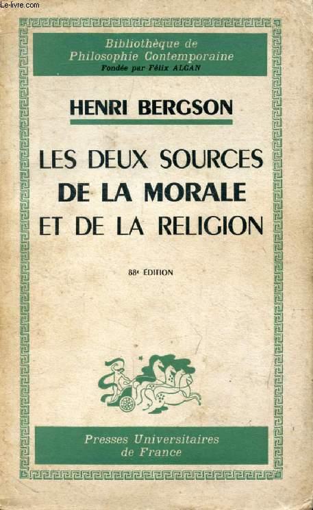 LES DEUX SOURCES DE LA MORALE ET DE LA RELIGION (Bibliothèque de Philosophie Contemporaine)