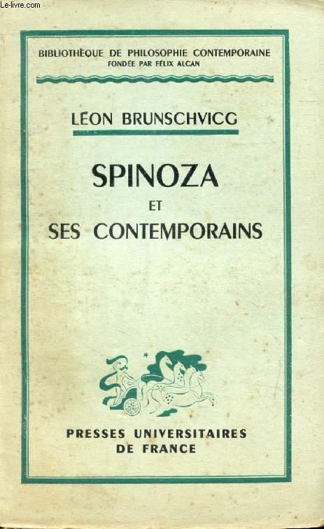 SPINOZA ET SES CONTEMPORAINS (Bibliothèque de Philosophie Contemporaine)
