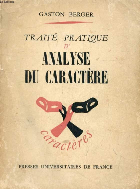 TRAITE PRATIQUE D'ANALYSE DU CARACTERE (Caractères, Caractérologie et Analyse de la Personnalité)