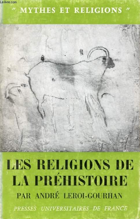 LES RELIGIONS DE LA PREHISTOIRE (Paléolithique) (Mythes et Religions)
