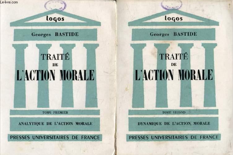 TRAITE DE L'ACTION MORALE, 2 TOMES (ANALYTIQUE DE L'ACTION MORALE / DYNAMIQUE DE L'ACTION MORALE) (Logos)